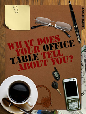 What does your Office Table tell about You?